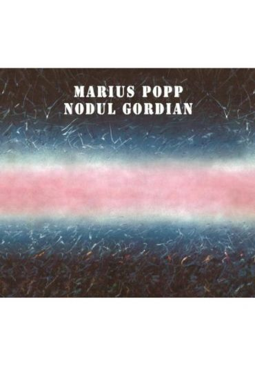 Marius Popp - Nodul Gordian + 3 Bonustrack (Numbered Limited Edition) - CD