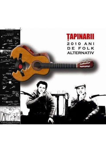 Tapinarii - 2010 ani de folk alternativ - CD