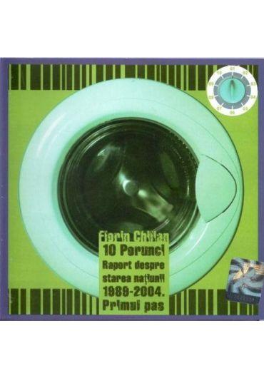 Florin Chilian - 10 Porunci-Raport despre starea natiunii 1989-2004. Primul pas - CD