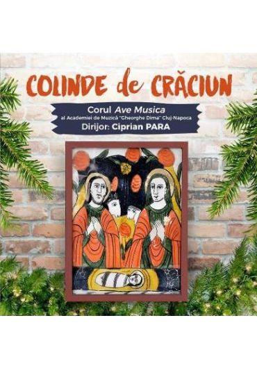 Corul Ave Musica - Colinde de Craciun [CD]