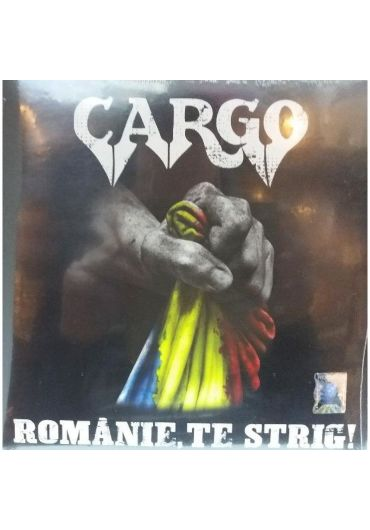 CARGO - ROMANIE TE STRIG! [LP]