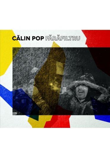 Calin Pop - Fara filtru