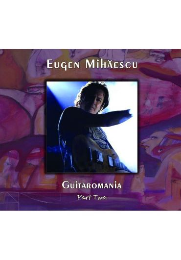 Eugen Mihaescu - Guitaromania Part Two