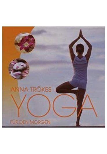 Anna Trokes - Yoga Fur Den Morgen