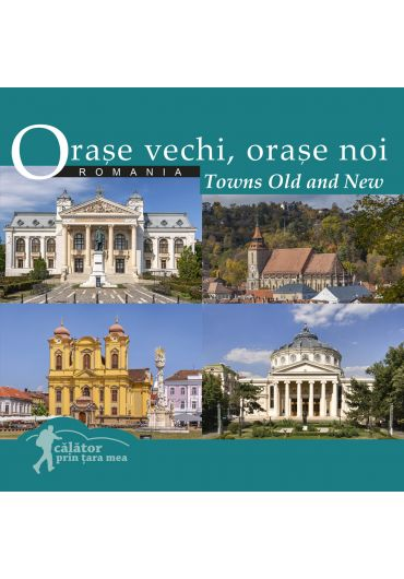 Orase vechi, orase noi / Towns old and new
