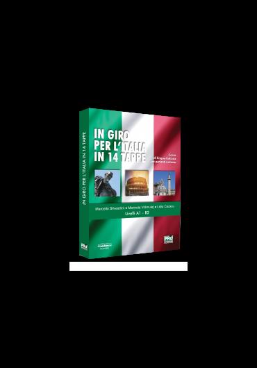 IN GIRO PER L'ITALIA IN 14 TAPPE. Corso di lingua italiana per parlanti rumeno Livelli A1 – B2