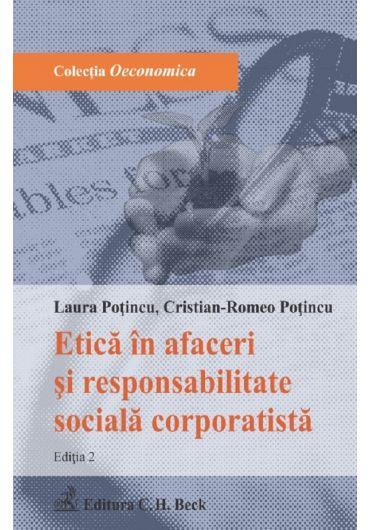 Etica in afaceri si responsabilitate sociala corporatista. Editia 2
