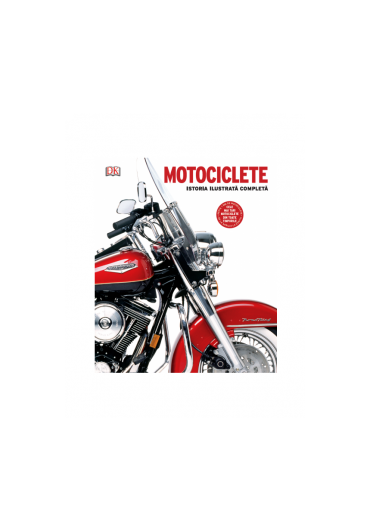 Motociclete - Istoria ilustrata completa