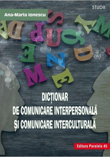 Dictionar de comunicare interpersonala si comunicare interculturala