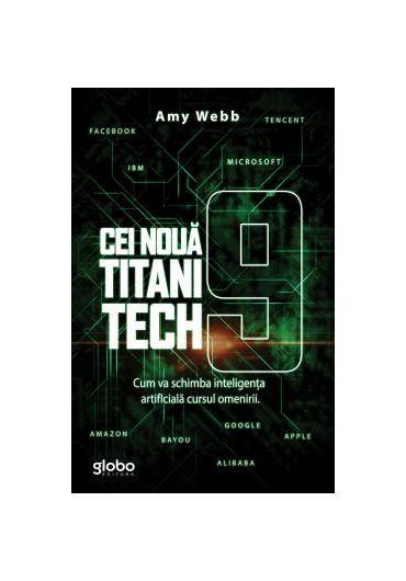 Cei 9 titani tech. Cum va schimba inteligenta artificiala cursul omenirii