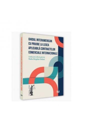 Ghidul interamerican cu privire la legea aplicabila contractelor comerciale internationale