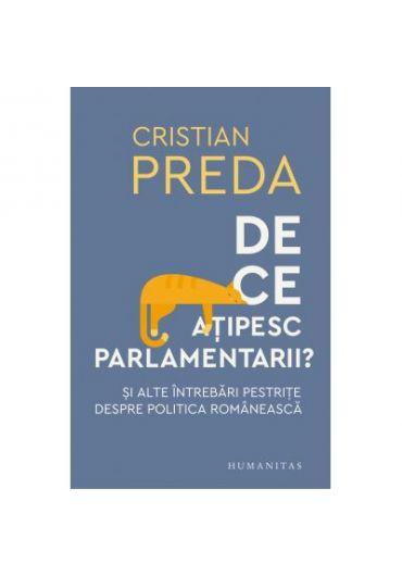 De ce atipesc parlamentarii? Si alte intrebari pestrite despre politica romaneasca