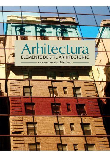 Arhitectura. Elemente de stil arhitectonic
