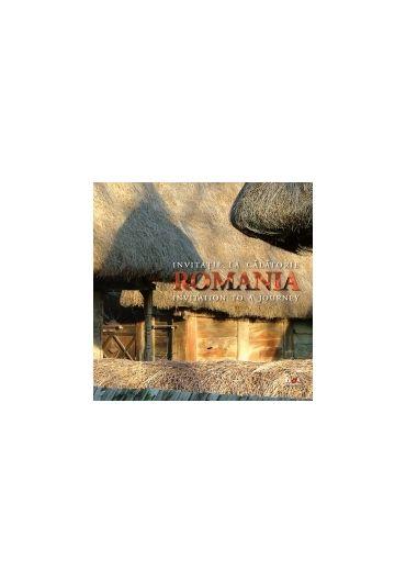 Romania. Invitatie la calatorie