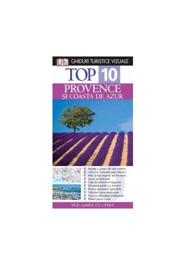 Top 10 Provence si Coasta de Azur. Ghid turist vizual. Editia a III-a