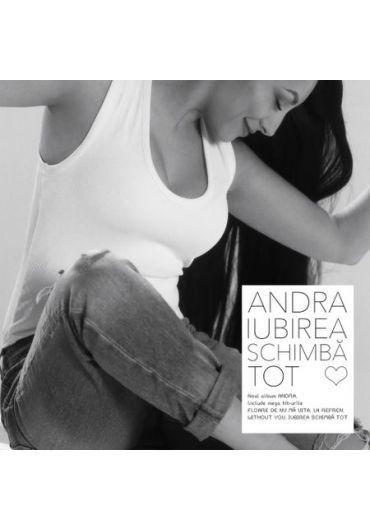 Andra - Iubirea Schimba Tot - CD album